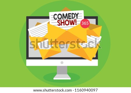Conceptual hand writing showing Comedy Show. Business photo showcasing Funny program Humorous Amusing medium of Entertainment Computer receiving emails messages envelopes papers virtual.
