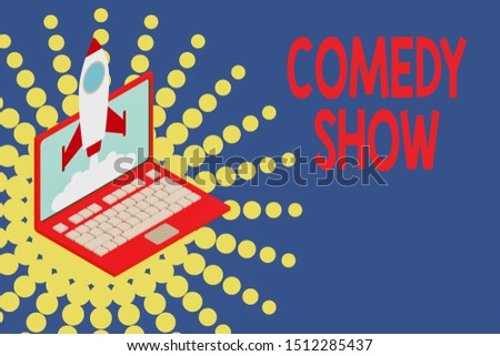 Conceptual hand writing showing Comedy Show. Business photo showcasing Funny program Humorous Amusing medium of Entertainment Rocket launching clouds laptop Startup project growing SEO.