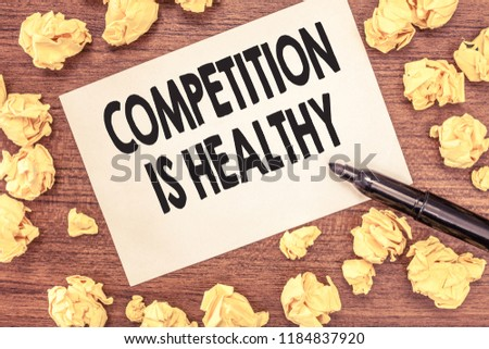 Conceptual hand writing showing Competition Is Healthy. Business photo showcasing Rivalry is good in any Venture leads to Improvement #1184837920