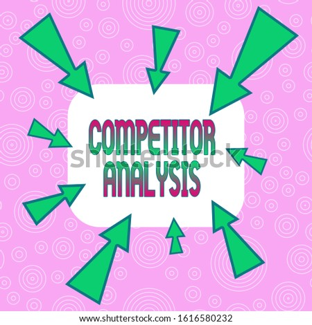 Conceptual hand writing showing Competitor Analysis. Business photo showcasing assessment of the strengths and weaknesses of rival firm Asymmetrical uneven shaped pattern object multicolour design.