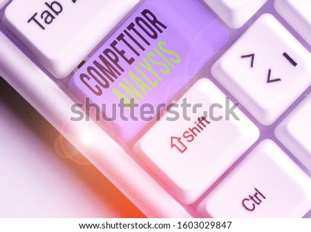 Conceptual hand writing showing Competitor Analysis. Business photo text assessment of the strengths and weaknesses of rival firm.