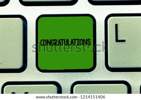 Conceptual hand writing showing Congratulations. Business photo showcasing Expressing praise for an achievement of someone Good wishes #1214151406
