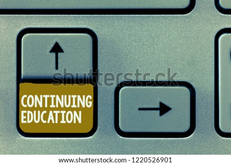 Conceptual hand writing showing Continuing Education. Business photo showcasing Continued Learning Activity professionals engage in #1220526901