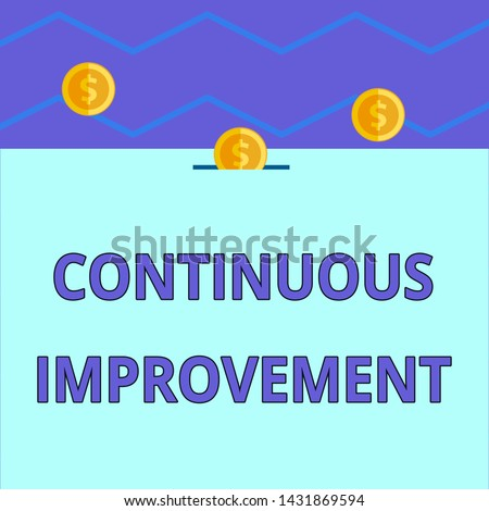Conceptual hand writing showing Continuous Improvement. Business photo text ongoing effort to improve products or processes Three gold coins value thousand dollars one bounce to piggy bank.
