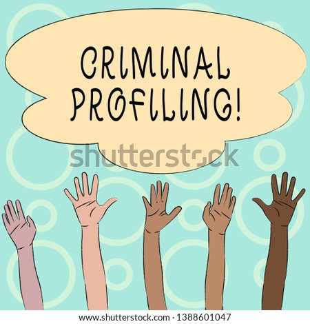 Conceptual hand writing showing Criminal Profiling. Business photo text Develop profiles for criminals who not yet apprehended Multiracial Hands Raising Up Reaching for Colorful Big Cloud.
