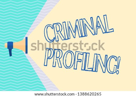 Conceptual hand writing showing Criminal Profiling. Business photo text Develop profiles for criminals who not yet apprehended Megaphone Extending Capacity of Volume Range thru Wide Beam.