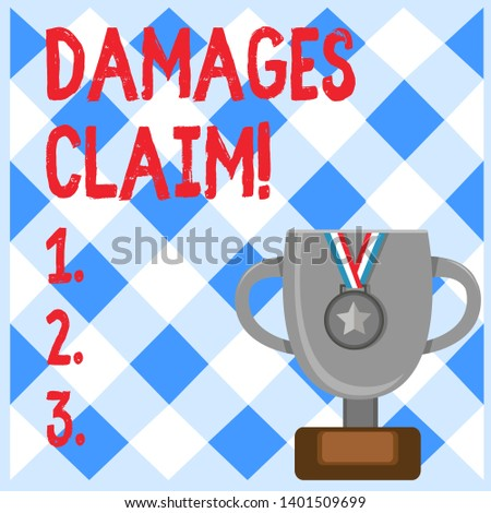 Conceptual hand writing showing Damages Claim. Business photo text Deanalysisd upon the insurer for compensation for a damage.