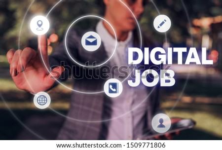 Conceptual hand writing showing Digital Job. Business photo showcasing get paid task done through internet and demonstratingal computer.