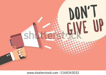 Conceptual hand writing showing Don t not Give Up. Business photo showcasing Determined Persevering Continue to Believe in Yourself Man holding megaphone speech bubble pink background halftone.
