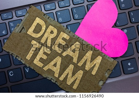 Conceptual hand writing showing Dream Team. Business photo text Prefered unit or group that make the best out of a person Paperboard Romantic lovely message Heart Keyboard Type computer. #1156926490