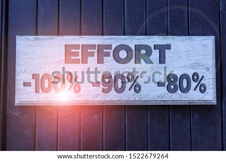 Conceptual hand writing showing Effort 100 Percent 90 Percent 80 Percent. Business photo text Level of determination discipline motivation Empty white board for advertising. White space for text