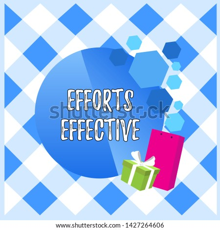 Conceptual hand writing showing Efforts Effective. Business photo showcasing Produces the results as per desired Goal Target Achieve Greeting Card Poster Gift Package Box Decorated by Bowknot.