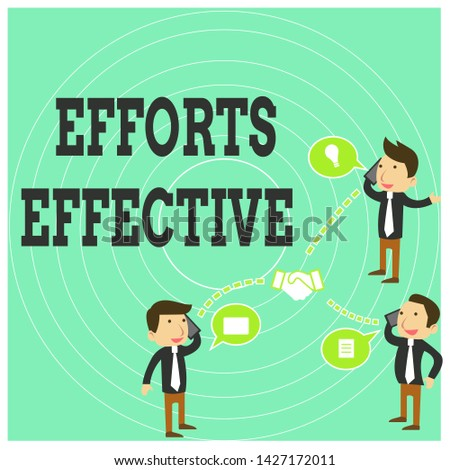 Conceptual hand writing showing Efforts Effective. Business photo text Produces the results as per desired Goal Target Achieve Businessmen Coworker Conference Call Discussion Mobile Phone.