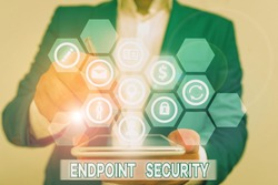 Conceptual hand writing showing Endpoint Security. Business photo text the methodology of protecting the corporate network.