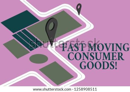 Conceptual hand writing showing Fast Moving Consumer Goods. Business photo showcasing High volume of purchases Consumerism retail Road Map Navigation Marker 3D Locator Pin for Route Advisory.