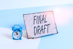 Conceptual hand writing showing Final Draft. Business photo text final version of something after a lot of editing and rewriting Alarm clock beside a Paper sheet placed on pastel backdrop.