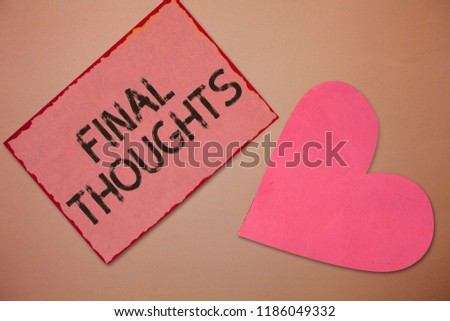 Conceptual hand writing showing Final Thoughts. Business photo text Conclusion Last Analysis Recommendations Finale of idea #1186049332