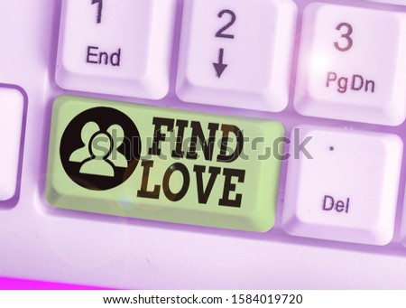 Conceptual hand writing showing Find Love. Business photo text affection for another arising out of kinship or demonstratingal ties.