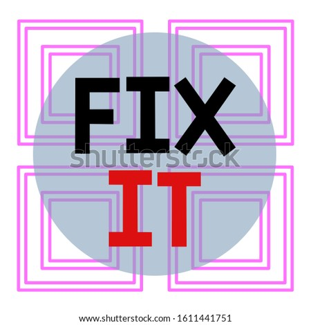 Conceptual hand writing showing Fix It. Business photo text Fasten something securely in a particular place or position To repair Repetition of Geometrical Shape Four Squares on White Isolated.