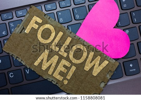 Conceptual hand writing showing Follow Me. Business photo text Inviting a person or group to obey your prefered leadership Paperboard Romantic lovely message Heart Keyboard Type computer. #1158808081
