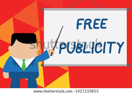 Conceptual hand writing showing Free Publicity. Business photo text Promotional marketing Mass media Public Relations Editorial Businessman standing in front projector pointing project idea.