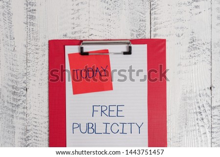 Conceptual hand writing showing Free Publicity. Business photo text Promotional marketing Mass media Public Relations Editorial Colored clipboard blank paper sheet sticky note wooden background.