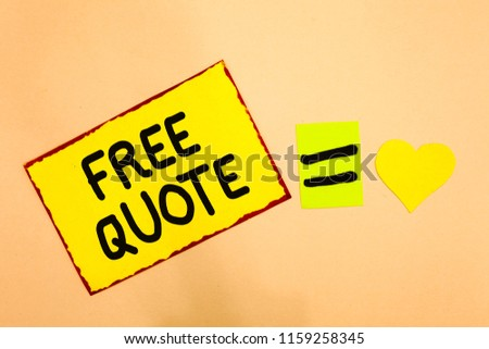 Conceptual hand writing showing Free Quote. Business photo text A brief phrase that is usualy has impotant message to convey Yellow paper reminder equal sign heart sending romantic feelings. #1159258345