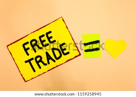 Conceptual hand writing showing Free Trade. Business photo text The ability to buy and sell on your own terms and means Yellow paper reminder equal sign heart sending romantic feelings. #1159258945