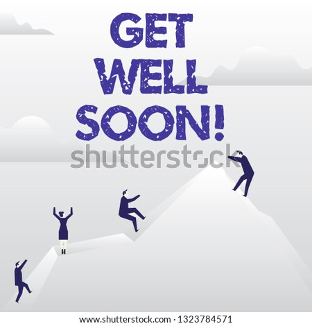 Conceptual hand writing showing Get Well Soon. Business photo showcasing Wishing you have better health than now Greetings good wishes.