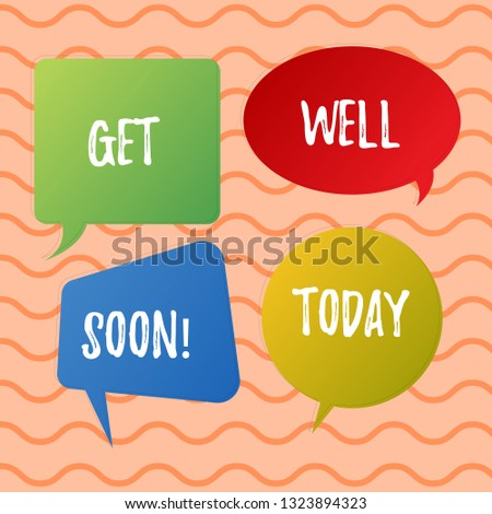 Conceptual hand writing showing Get Well Soon. Business photo text Wishing you have better health than now Greetings good wishes.