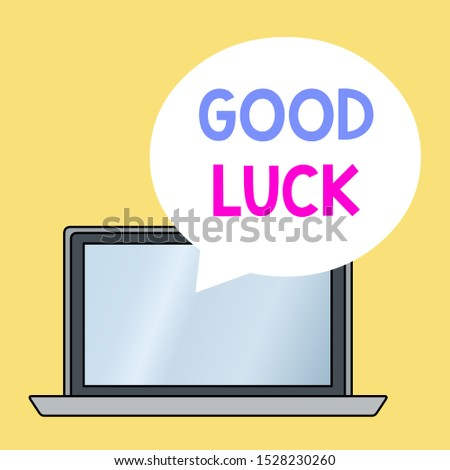 Conceptual hand writing showing Good Luck. Business photo showcasing A positive fortune or a happy outcome that a demonstrating can have Round Shape Speech Bubble Floating Over Laptop Backdrop.