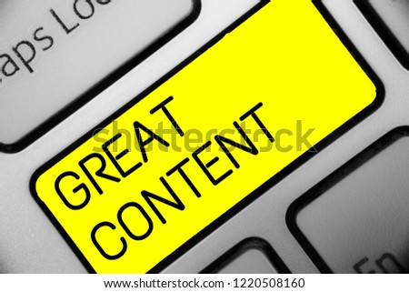 Conceptual hand writing showing Great Content. Business photo text Satisfaction Motivational Readable Applicable Originality Keyboard yellow key computer computing reflection document. #1220508160