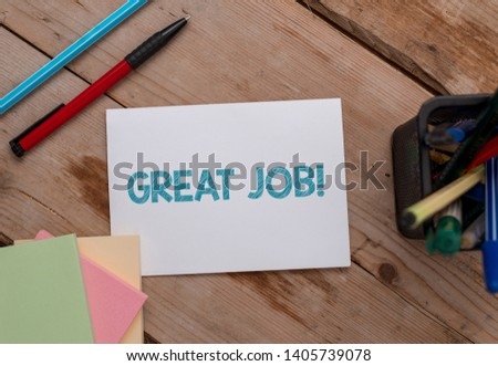 Conceptual hand writing showing Great Job. Business photo showcasing used praising someone for something they have done very well Note papers and stationary placed sideways softhued backdrop. #1405739078