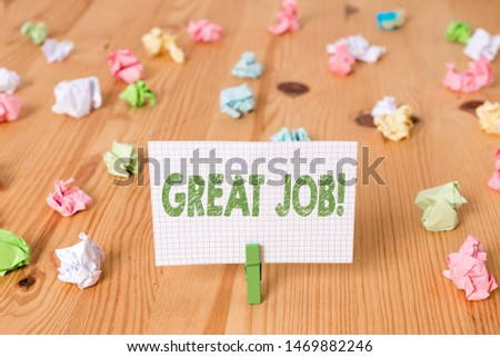 Conceptual hand writing showing Great Job. Business photo showcasing used praising someone for something they have done very well Colored crumpled papers wooden floor background clothespin. #1469882246