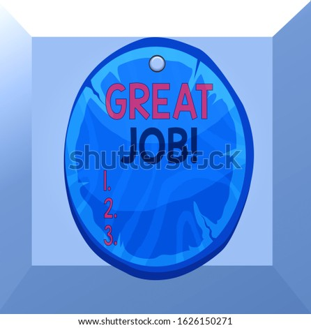 Conceptual hand writing showing Great Job. Business photo showcasing used praising someone for something they have done very well Oval plank round wooden board circle shaped wood background.