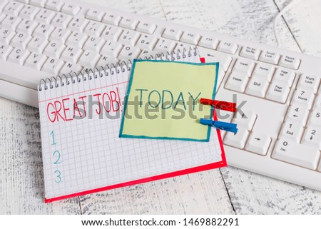 Conceptual hand writing showing Great Job. Business photo text used praising someone for something they have done very well. #1469882291