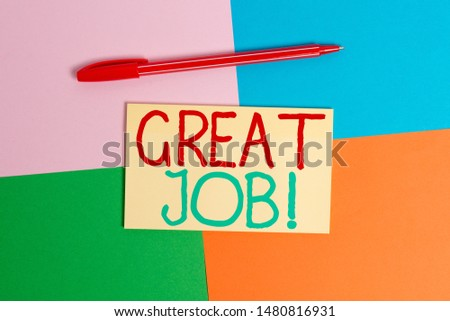 Conceptual hand writing showing Great Job. Business photo text used praising someone for something they have done very well Office appliance square desk study supplies paper sticker. #1480816931