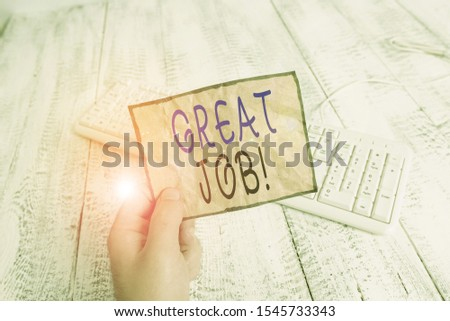 Conceptual hand writing showing Great Job. Business photo text used praising someone for something they have done very well Man holding colorful reminder square shaped paper wood floor. #1545733343