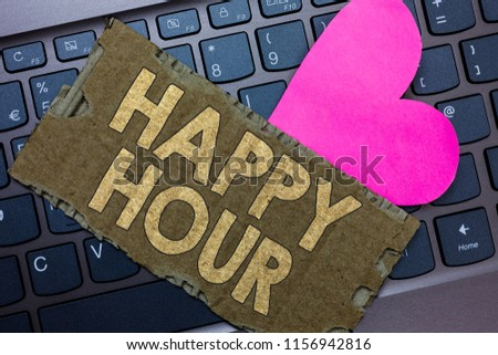 Conceptual hand writing showing Happy Hour. Business photo text Spending time for activities that makes you relax for a while Paperboard Romantic lovely message Heart Keyboard Type computer. #1156942816