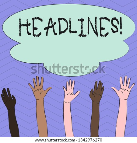 Conceptual hand writing showing Headlines. Business photo showcasing Heading at the top of an article in newspaper Multiracial Hands Raising Up Reaching for Colorful Big Cloud.