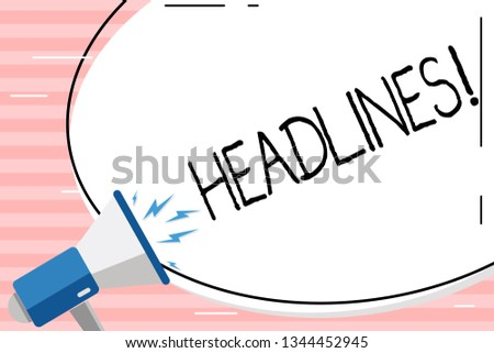 Conceptual hand writing showing Headlines. Business photo showcasing Heading at the top of an article in newspaper Blank White Huge Oval Shape Sticker and Megaphone Shouting.