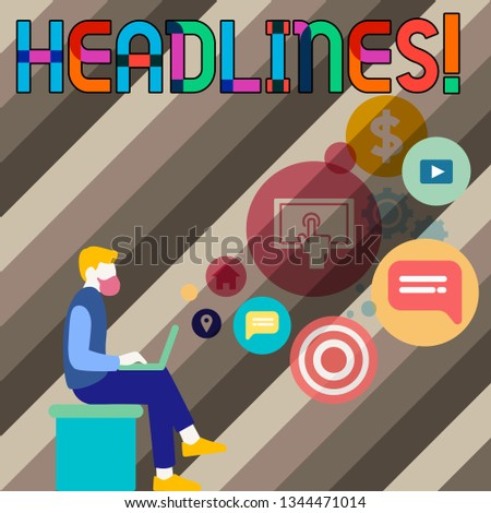 Conceptual hand writing showing Headlines. Business photo showcasing Heading at the top of an article in newspaper Man Sitting with Laptop and SEO Driver Icons on Blank Space.