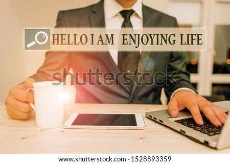 Conceptual hand writing showing Hello I Am Enjoying Life. Business photo text Happy relaxed lifestyle Enjoy simple things.