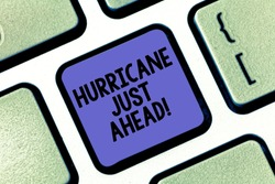Conceptual hand writing showing Hurricane Just Ahead. Business photo text violent tropical cyclone is approaching to hit the land Keyboard key Intention to create computer message idea.