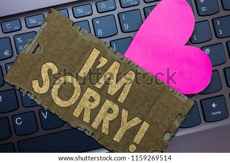 Conceptual hand writing showing I am Sorry. Business photo text To ask for forgiveness to someone you unintensionaly hurt Paperboard Romantic lovely message Heart Keyboard Type computer. #1159269514