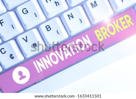 Conceptual hand writing showing Innovation Broker. Business photo text help to mobilise innovations and identify opportunities.