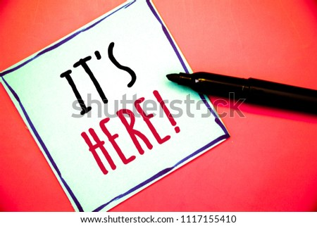 Conceptual hand writing showing It Is Here Motivational Call. Business photos text Present in this moment Thing or place foundIdeas messages white paper black red letters pen resting on red background #1117155410