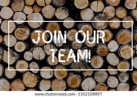 Conceptual hand writing showing Join Our Team. Business photo text Get over unemployment joining better career workforce Wooden background vintage wood wild message ideas thoughts.