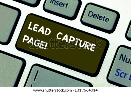 Conceptual hand writing showing Lead Capture Page. Business photo showcasing landing sites that helps collect leads for promotions Keyboard key Intention to create computer message idea.