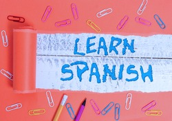 Conceptual hand writing showing Learn Spanish. Business photo text Translation Language in Spain Vocabulary Dialect Speech.
